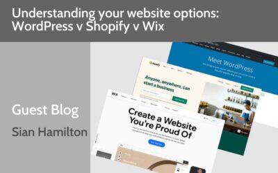 Understanding your website options: WordPress v Shopify v Wix